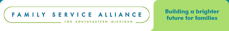 "Family Service Alliance for Southeastern Michigan ""Building a brighter future for families"""